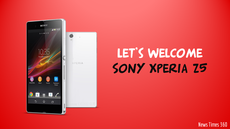 The Next Launch Of Sony: Xperia Z5